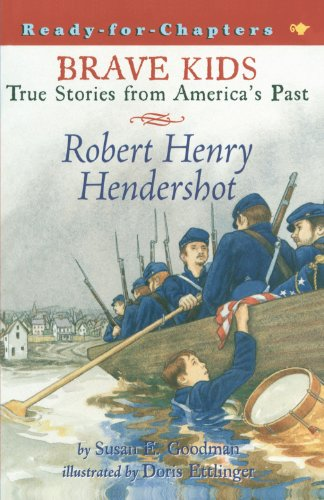 9780689849800: Brave Kids True Stories Form America's Past: Robert Henry Hendershot