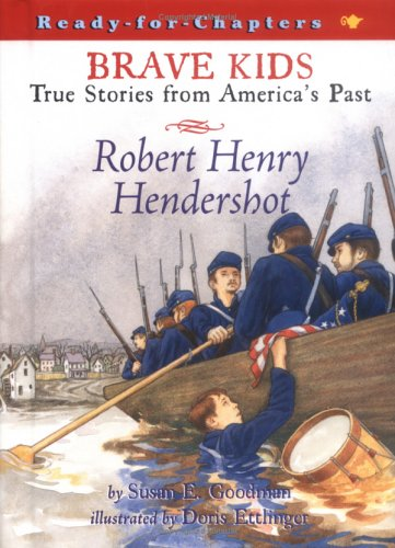 9780689849817: Brave Kids-True Stories from America's Past: Robert Henry Hendershot (Ready-for-Chapters)