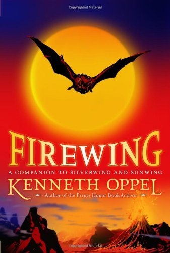 Firewing: A Companion to Silverwing and Sunwing: Oppel, Kenneth