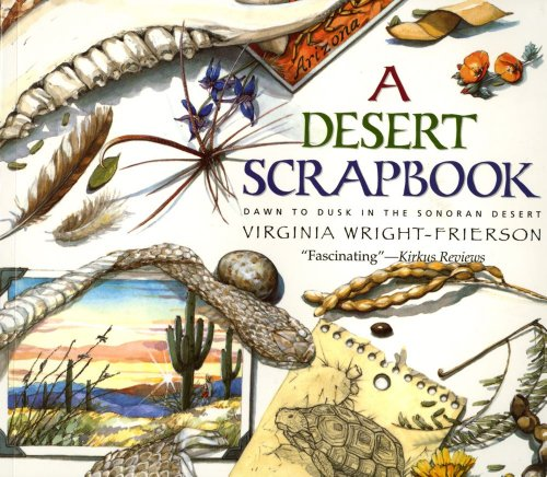 9780689850554: A Desert Scrapbook: Dawn to Dusk in the Sonoran Desert