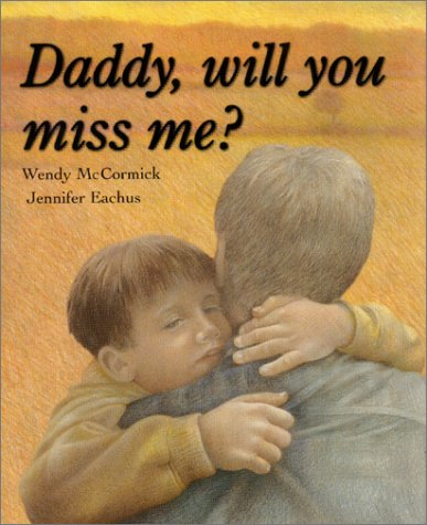 9780689850639: Daddy, Will You Miss Me?