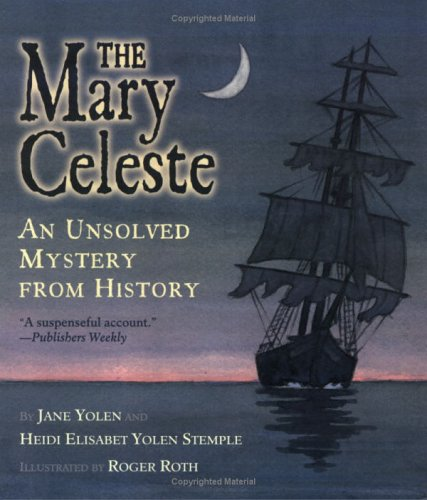 9780689851223: The Mary Celeste: An Unsolved Mystery from History