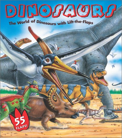 9780689851308: Dinosaurs: The World of Dinosaurs with Lift-the-Flaps