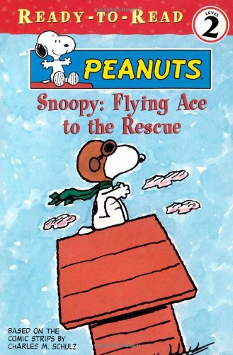 Snoopy: Flying Ace to the Rescue (Peanuts Ready-to-Read Series, Level 2): Darice Bailer; Peter ...