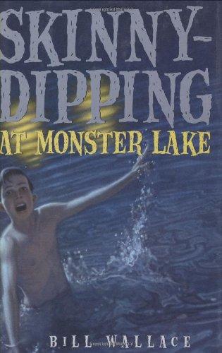 Skinny-Dipping at Monster Lake: Bill Wallace