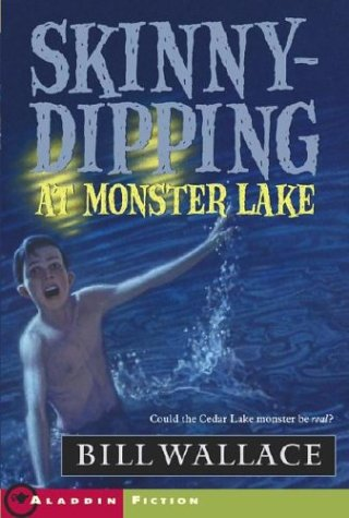 9780689851513: Skinny-Dipping at Monster Lake (Aladdin Fiction)