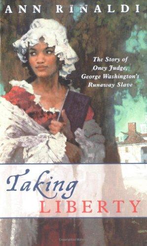 9780689851889: Taking Liberty: The Story of Oney Judge, George Washington's Runaway Slave