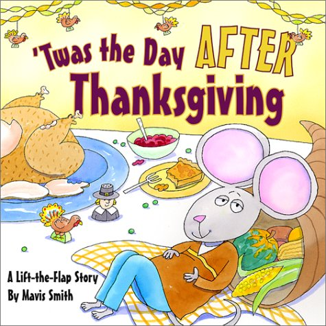 'Twas the Day After Thanksgiving: A Lift-the-Flap Story (0689852347) by Mavis Smith