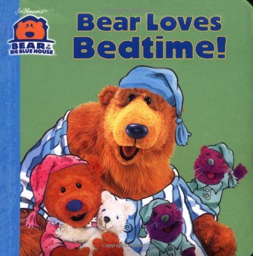 9780689852558: Bear Loves Bedtime! (Jim Henson's Bear in the Big Blue House Series)