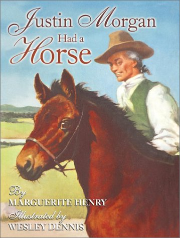 Justin Morgan Had a Horse (0689852797) by Marguerite Henry