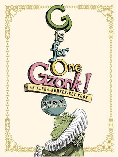 G IS FOR ONE GZONK: AN ALPHA-NUMBER-BET BOOK: DiTerlizzi, Tony.