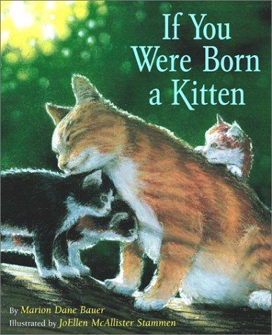 If You Were Born A Kitten: Bauer, Marion Dane