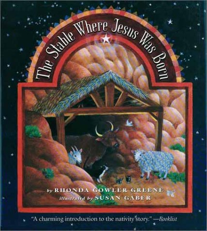 Stable Where Jesus Was Born (0689853505) by Rhonda Gowler Greene