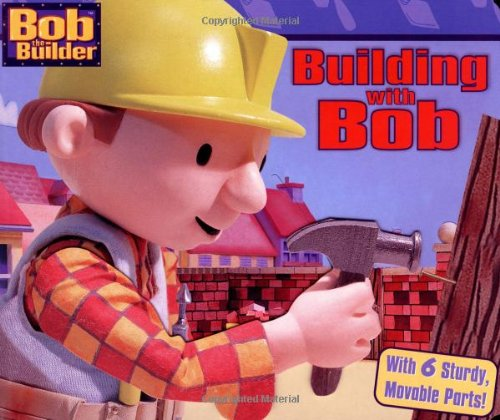 9780689853678: Building With Bob (Bob the Builder)