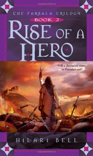 Rise of a Hero: The Farsala Trilogy, Book 2: Hilari Bell