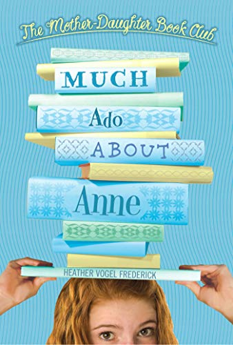 9780689855665: Much Ado About Anne (The Mother-Daughter Book Club)