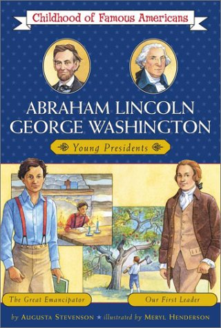 Abraham Lincoln/George Washington: Young Presidents -- The Great Emancipator/Our First ...