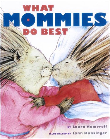What Mommies Do Best (0689856598) by Laura Numeroff