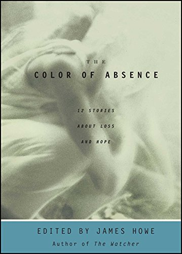 9780689856679: The Color of Absence : 12 Stories About Loss and Hope