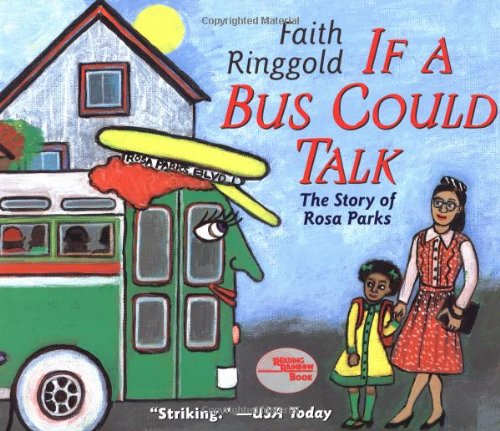 If A Bus Could Talk: The Story of Rosa Parks (0689856768) by Ringgold, Faith