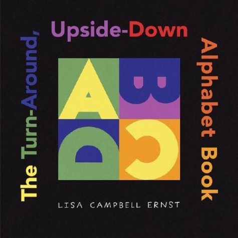 9780689856853: The Turn-Around, Upside-Down Alphabet Book (ALA Notable Children's Books. Younger Readers (Awards))