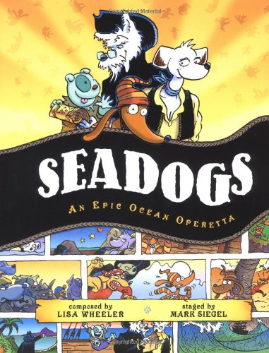 Seadogs: An Epic Ocean Operetta: Wheeler, Lisa