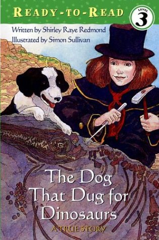 The Dog That Dug for Dinosaurs (Ready-To-Read - Level 3): Redmond, Shirley Raye