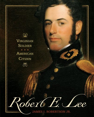 ROBERT E. LEE. VIRGINIAN SOLDIER. AMERICAN CITIZEN. (Signed): James I. Robertson, Jr.