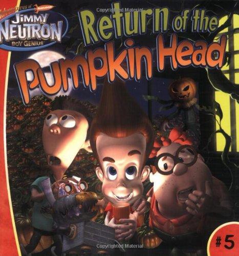 9780689858475: Return of the Pumpkin Head (Adventures of Jimmy Neutron Boy Genius 8x8)