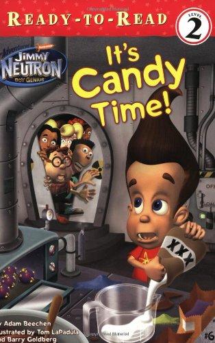 It's Candy Time! (ADVENTURES OF JIMMY NEUTRON: Beechen, Adam