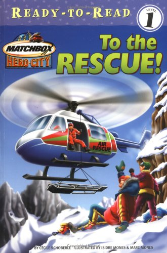 To the Rescue! (0689858981) by Schoberle, Cecile; Mones, Isidre
