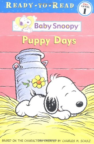 Puppy Days (Baby Snoopy Ready-To-Read) (9780689859007) by Charles M. Schulz