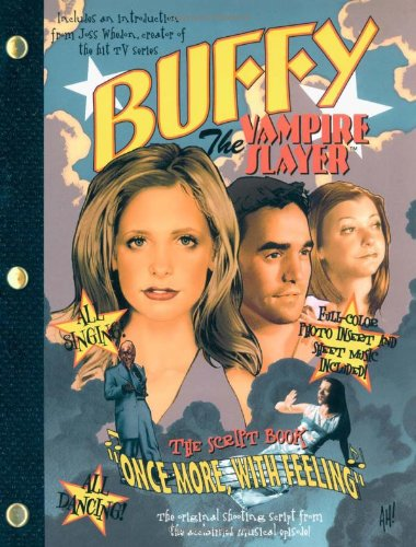 "Buffy The Vampire Slayer: ""Once More, With Feeling"": The Script Book: Joss Whedon"