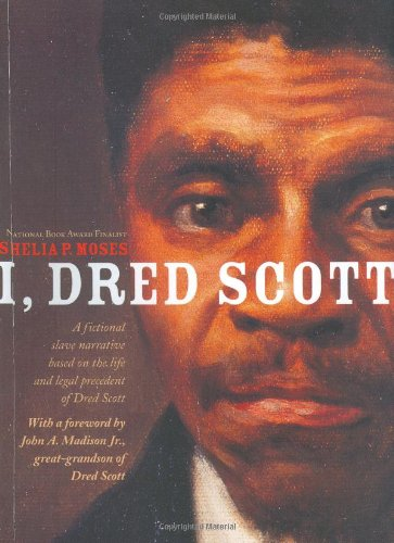 9780689859755: I, Dred Scott: A Fictional Slave Narrative Based on the Life and Legal Precedent of Dred Scott