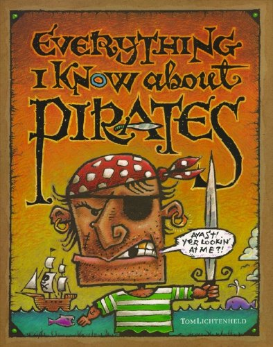 9780689860096: Everything I Know About Pirates