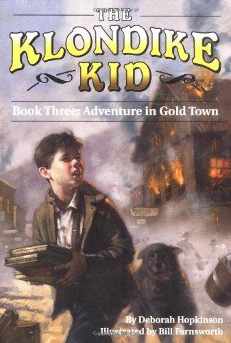 Adventure in Gold Town (Klondike Kid): Hopkinson, Deborah