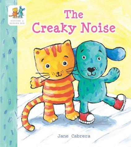 9780689860577: The Creaky Noise (Popcorn and Banana Bob)