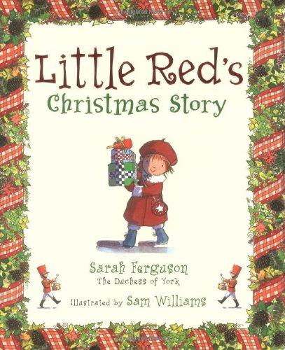 Little Red's Christmas Story: Sarah Ferguson