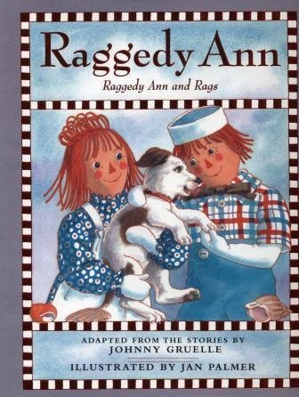 Raggedy Ann and Rags: Johnny Gruelle
