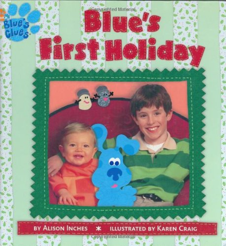 Blue's First Holiday (Blue's Clues (Simon & Schuster Hardcover)): Alison Inches, ...