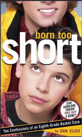 9780689862137: Born Too Short: The Confessions of an Eighth-Grade Basket Case