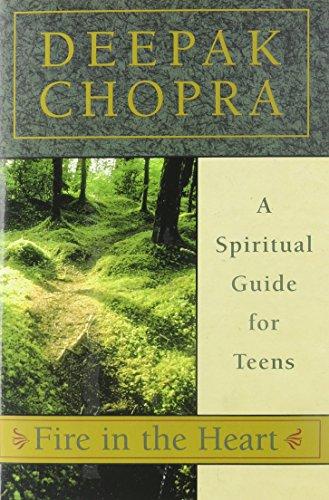 Fire in the Heart: A Spiritual Guide: Chopra, Deepak