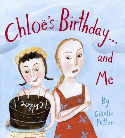 9780689862304: Chloë's Birthday . . . and Me (Anne Schwartz Books)