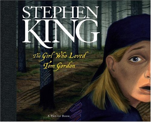 THE GIRL WHO LOVED TOM GORDON: A: King, Stephen (adapted