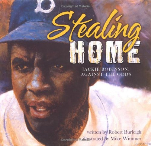 Stealing Home: Jackie Robinson: Against the Odds: Burleigh, Robert