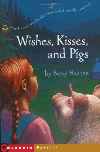 9780689863479: Wishes, Kisses, and Pigs