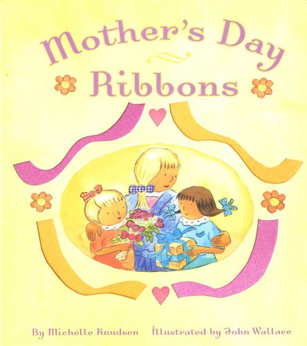 Mother's Day Ribbons: Knudsen, Michelle