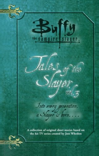9780689864360: Tales of the Slayer, Volume 3 (Buffy the Vampire Slayer): Into every generation the Slayer is born. . . . (Buffy the Vampire Slayer Tales of the Slayer)