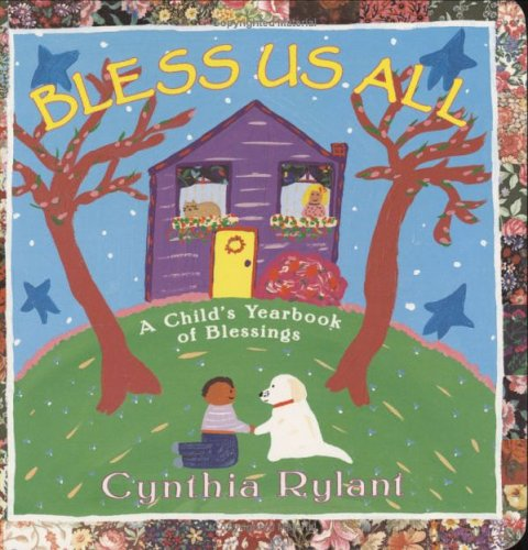 Bless Us All: A Child's Yearbook of Blessings (Classic Board Books): Rylant, Cynthia