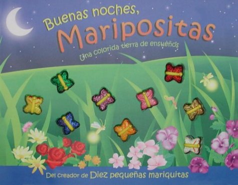 9780689864667: Buenas noches, maripositas (Good Night, Sweet Butterflies) (Que Tengas Dulces Suenos (Sweet Dreams)) (Spanish Edition)